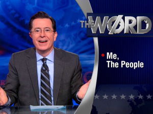 Stephen Colbert, The Colbert Report.
